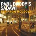Paul Brody 'FAR FROM MOLDOVA'