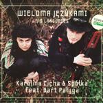 KAROLINA CICHA & Spółka feat. BART PAŁYGA - 'WIELOMA JĘZYKAMI'