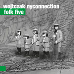 Wojtczak NYConnection 'FOLK FIVE'