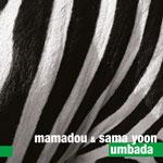 Mamadou & Sama Yoon 'UMBADA'