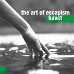 The Art of Escapism 'HAVET'
