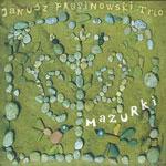 Janusz Prusinowski Trio 'MAZURKI'