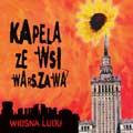 Kapela ze Wsi Warszawa 'WIOSNA LUDU'
