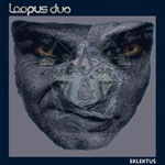 Loopus Duo 'EKLEKTUS'