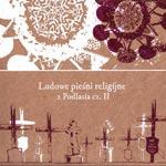 LUDOWE PIEŚNI RELIGIJNE Z PODLASIA cz. II