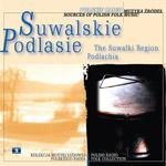 Muzyka Źródeł 'vol. 9 SUWALSKIE, PODLASIE'