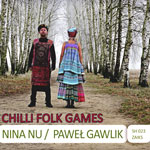 Nina Nu i Paweł Gawlik CHILLI FOLK GAMES. Polish and world folk inspiration