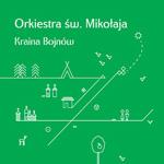 Orkiestra św. Mikołaja 'KRAINA BOJNÓW'