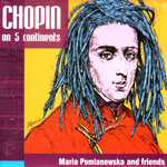 Maria Pomianowska - CHOPIN AN 5 KONTYNENTACH