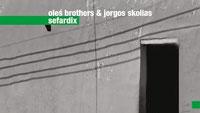 Oleś Brothers & Jorgos Skolias, płyta 'Sefardix', promomix
